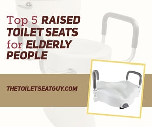 Best Raised Toilet Seats For The Elderly