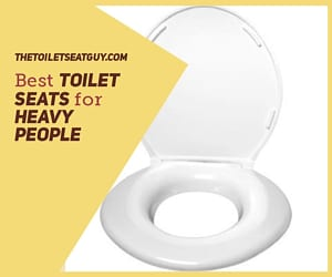 Best Toilet Seat For Heavy People
