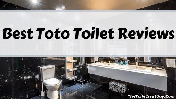 Best Toto Toilet Reviews