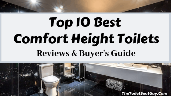 Top 10 Best Comfort Height Toilet Reviews Reviews