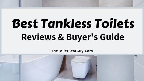 Best Tankless Toilet Reviews