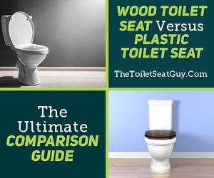 Wood Versus Plastic Toilet Seat