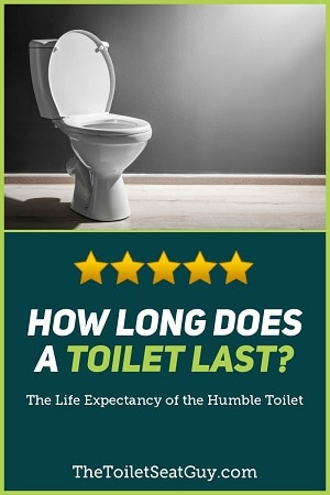 how long does a toilet last