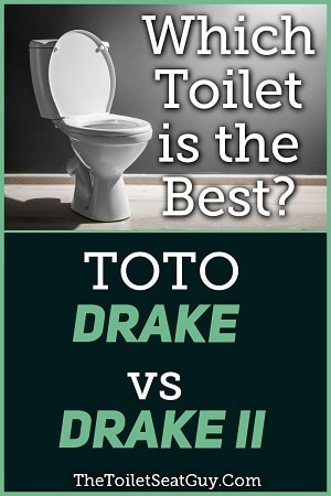 TOTO Drake vs Drake II Toilets
