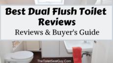 Top 10 Best Dual Flush Toilet Reviews